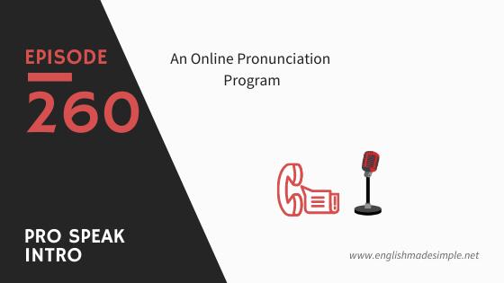 [260] Speak Better English with Pro Speak (English Pronunciation Course)