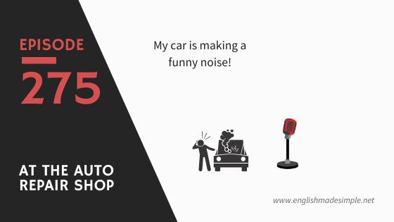 [275] Short Chat: At The Auto Repair Shop